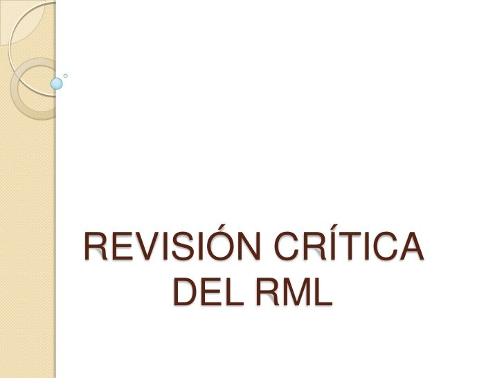 REVISIÓN CRÍTICA DEL RML<br />