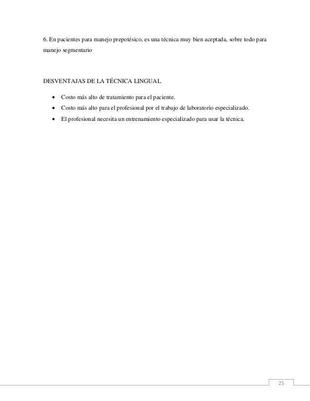 25 6. En pacientes para manejo prepotésico, es una técnica muy bien aceptada, sobre todo para manejo segmentario DESVENTAJ...