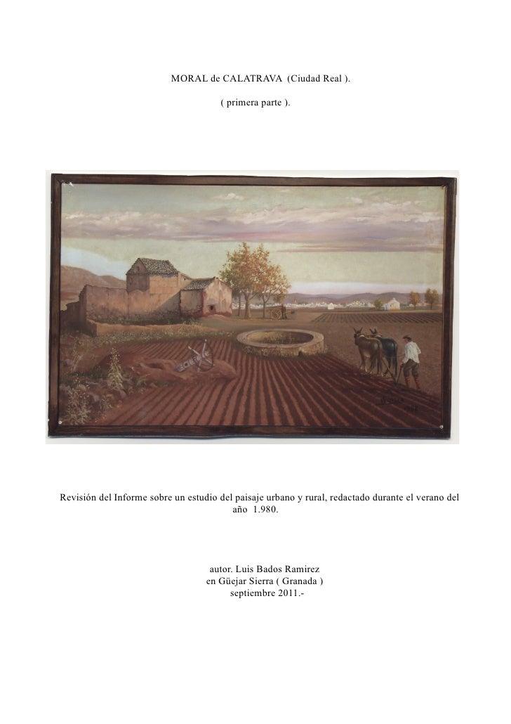 MORAL de CALATRAVA (Ciudad Real ).                                       ( primera parte ).Revisión del Informe sobre un e...