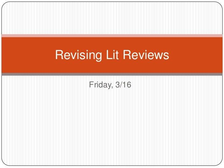 Revising Lit Reviews      Friday, 3/16