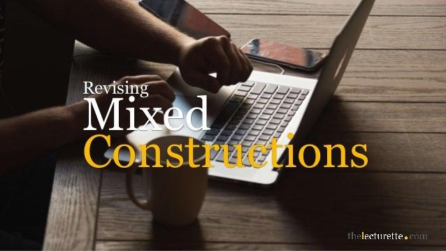 Mixed Revising Constructions