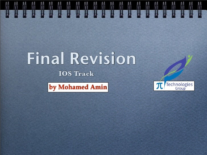 Final Revision    IOS Track  by Mohamed Amin