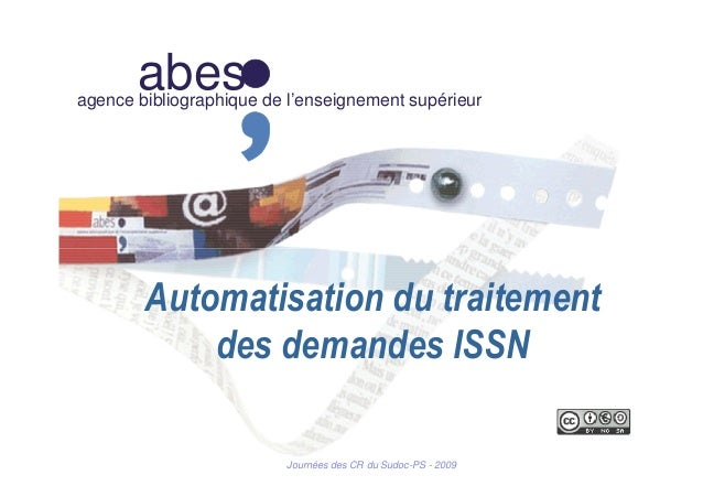 abesagence bibliographique de l'enseignement supérieur Automatisation du traitement des demandes ISSN Journées des CR du S...