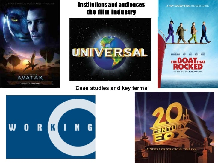 Institutions and audiences the film industry Case studies and key terms