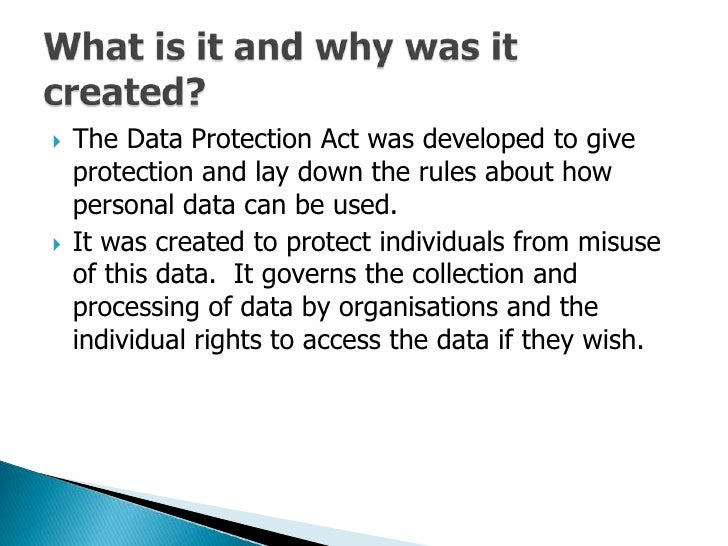 data protection act 1998 and reply The data protection act 1998 was the law governing how the personal data of uk citizens was looked after by any organisation, be it public or private, including charities.