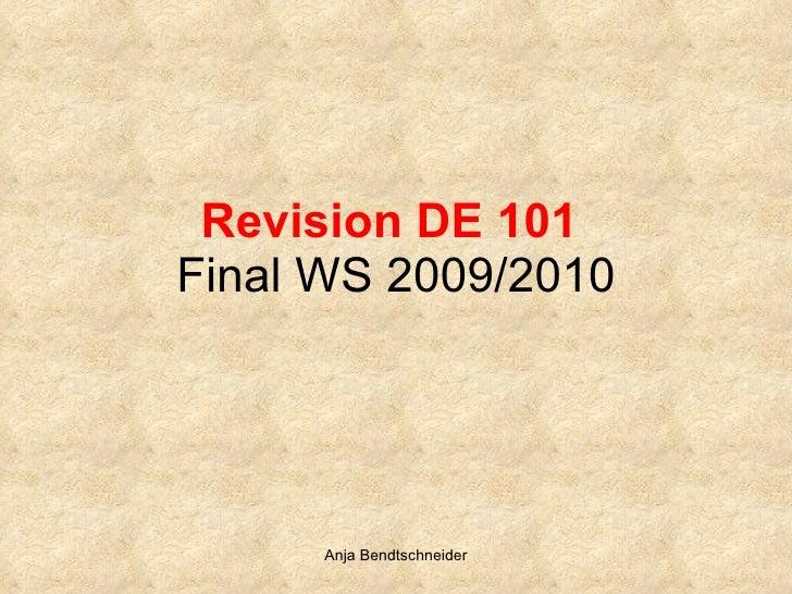 Revision DE 101   Final WS 2009/2010 Anja Bendtschneider