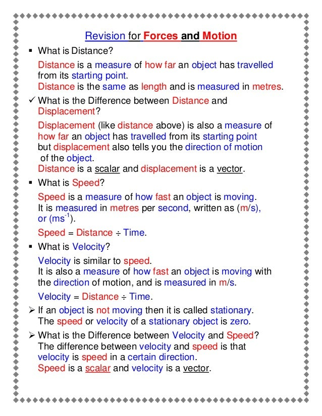 Revision for Forces and Motion  What is Distance? Distance is a measure of how far an object has travelled from its start...