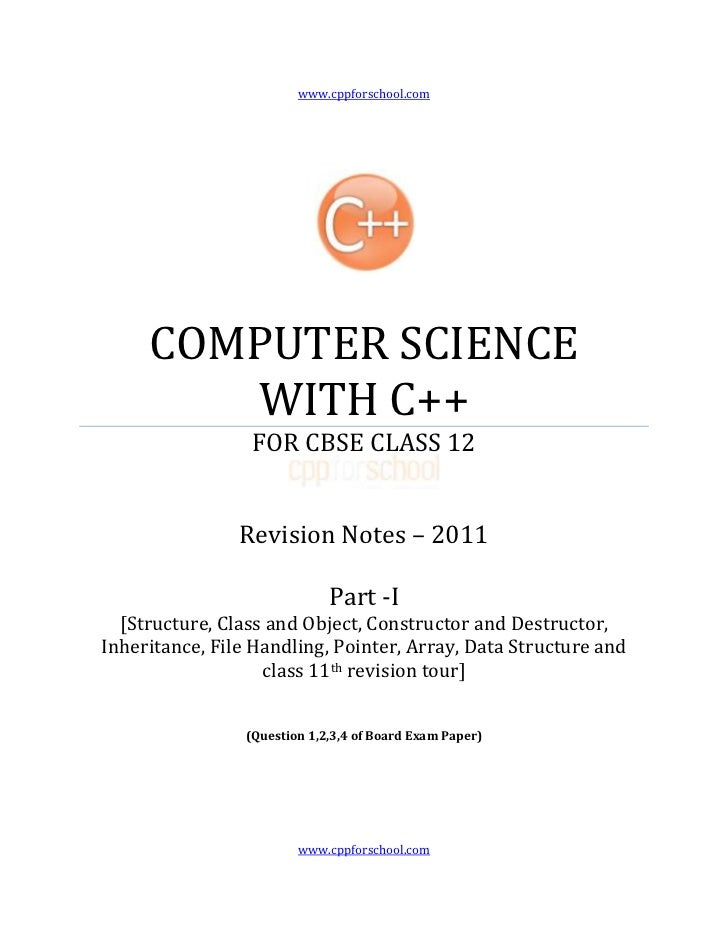 www.cppforschool.com     COMPUTER SCIENCE        WITH C++                  FOR CBSE CLASS 12                Revision Notes...