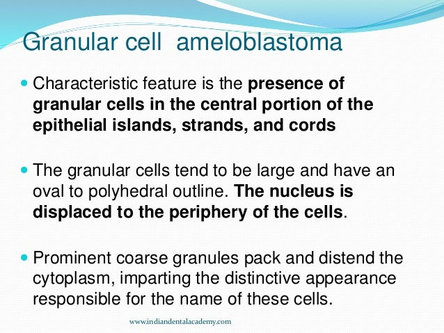 nature of granular cells in granular cell ameloblastoma Granular cell ameloblastoma:  granular cell ameloblastoma: an unusual variant  origin and nature of these granular cells in ameloblastomas.