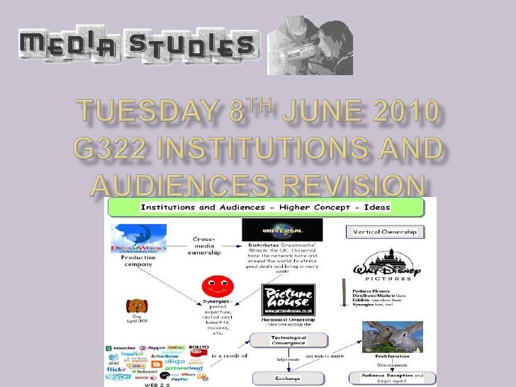 Tuesday 8th June 2010G322 Institutions and Audiences Revision<br />