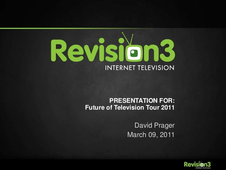 PRESENTATION FOR:Future of Television Tour 2011<br />David Prager<br />March 09, 2011<br />