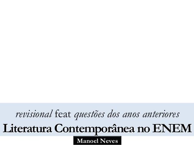 Manoel Neves revisional feat questões dos anos anteriores Literatura Contemporânea no ENEM