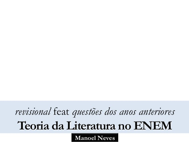 Manoel Neves revisional feat questões dos anos anteriores Teoria da Literatura no ENEM