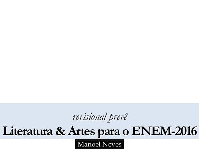 revisional prevê Literatura & Artes para o ENEM-2016 Manoel Neves