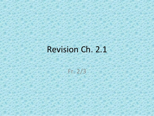 Revision Ch. 2.1     Fr. 2/3