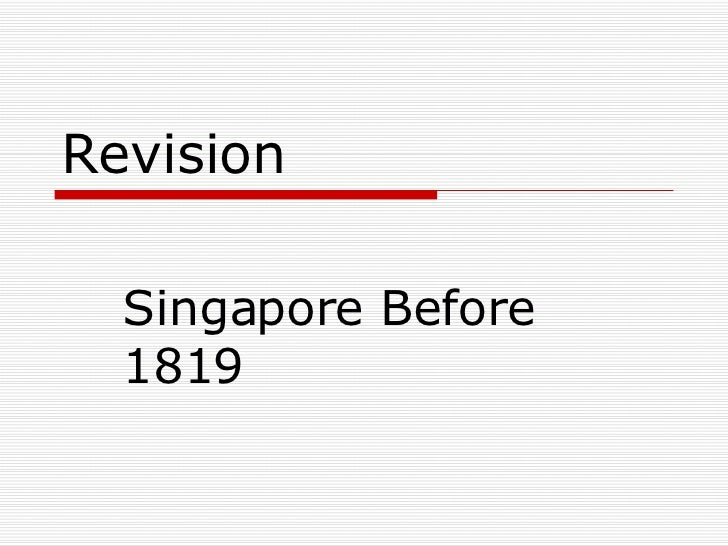 Revision Singapore Before 1819