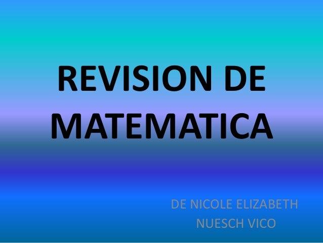 REVISION DE MATEMATICA DE NICOLE ELIZABETH NUESCH VICO