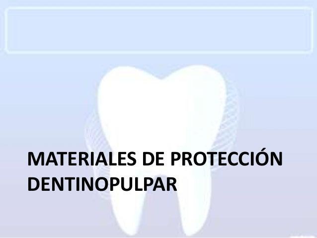 MATERIALES DE PROTECCIÓNDENTINOPULPAR