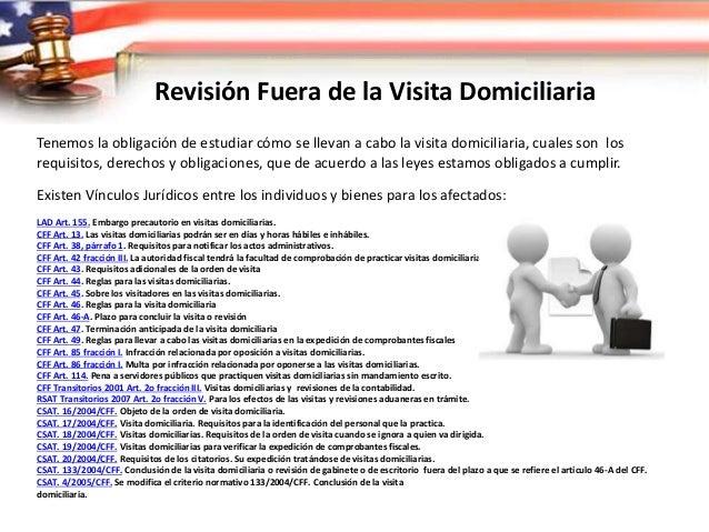 Revisión Fuera de la Visita Domiciliaria REVISION EN LAS OFICINAS FISCALES Es cuando se ordena una visita domiciliaria, la...