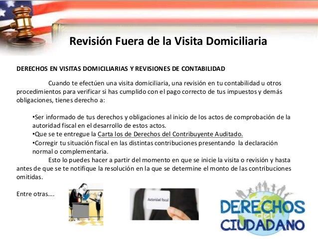 Revisión Fuera de la Visita Domiciliaria INFORMACIONES DE TERCEROS Es realizada por autoridades fiscales dentro de una vis...