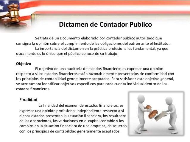 Dictamen de Contador Publico •Contribuyentes obligados a dictaminarse fiscalmente y que, cumpliendo las reglas que serán e...