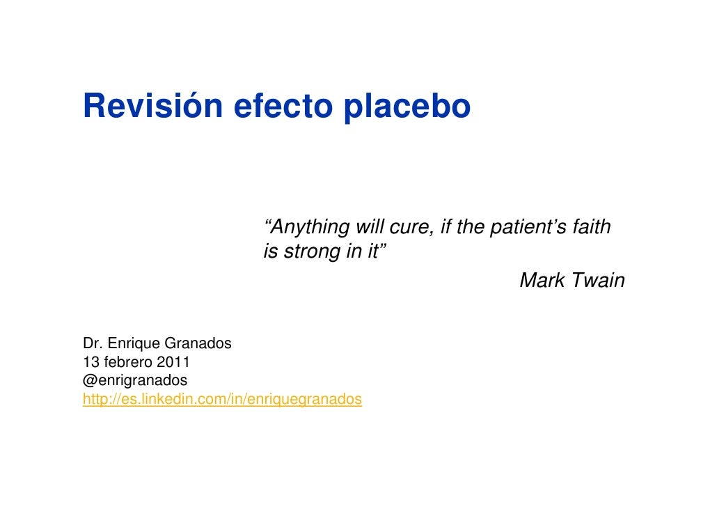 """Revisión efecto placebo                       """"Anything will cure, if the patient's faith                       is strong ..."""