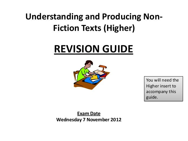 Exam DateWednesday 7 November 2012REVISION GUIDEUnderstanding and Producing Non-Fiction Texts (Higher)You will need theHig...