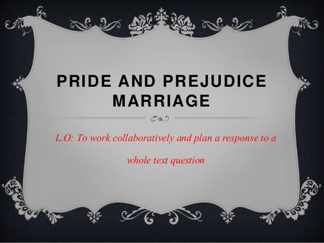 the theme of marriage in pride and prejudice essay 'pride and prejudice's'first sentence, 'it is a truth universally acknowledged, that a single man in possession of a good fortune, must be in want of a wife,' introduces the theme of marriage, and money, in an ironic way.