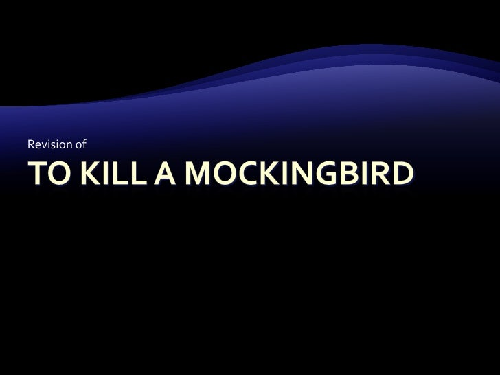 To Kill A Mockingbird<br />Revision of<br />