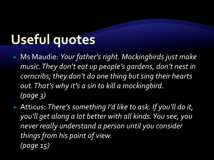 quotes from to kill a mockingbird that are showing maturity Transcript of scouting for maturity in to kill a mockingbird scouting for maturity in to kill a mockingbird but he was showing no interest in the conversation.
