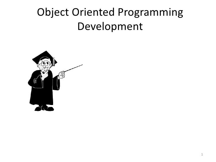 1<br />Object Oriented ProgrammingDevelopment <br />