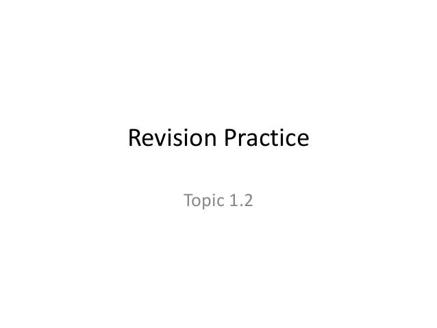 Revision Practice Topic 1.2