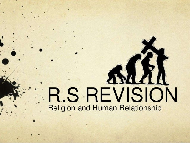 R.S REVISIONReligion and Human Relationship