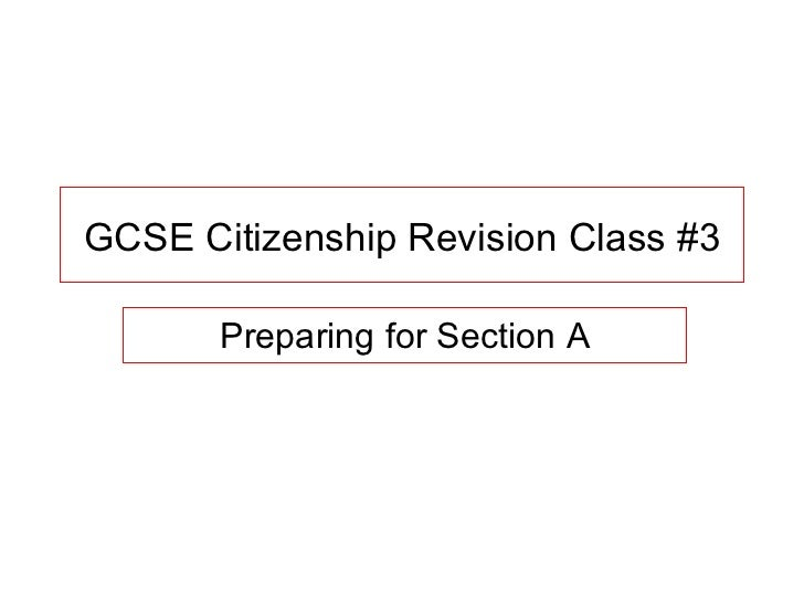 GCSE Citizenship Revision Class #3 Preparing for Section A