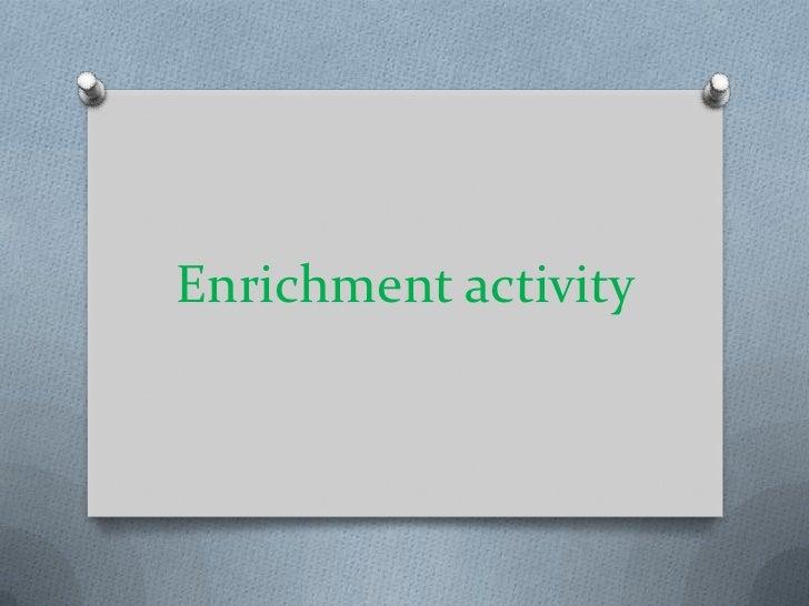 Enrichment activity