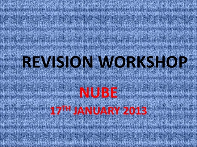 REVISION WORKSHOP          NUBE  17 TH   JANUARY 2013