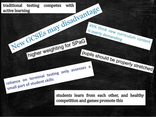 students learn from each other, and healthy competition and games promote this traditional testing competes with active le...