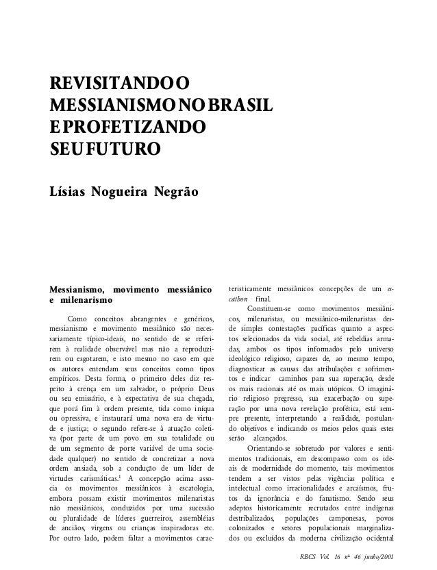 REVISITANDOO MESSIANISMONOBRASIL EPROFETIZANDO SEUFUTURO Lísias Nogueira Negrão RBCS Vol. 16 no 46 junho/2001 Messianismo,...
