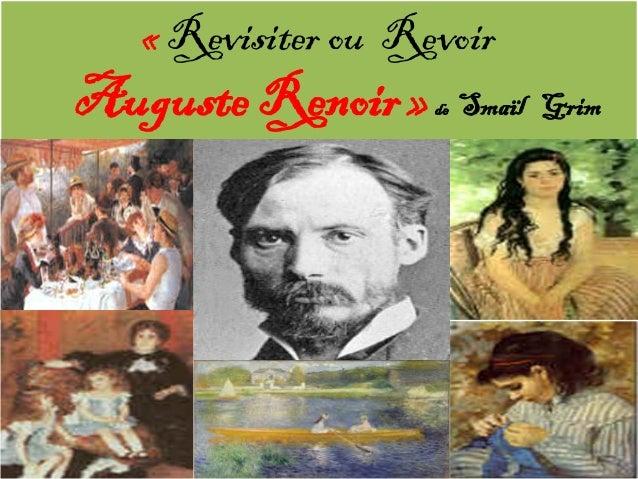 « Revisiter ou RevoirAuguste Renoir »    de   Smaïl Grim