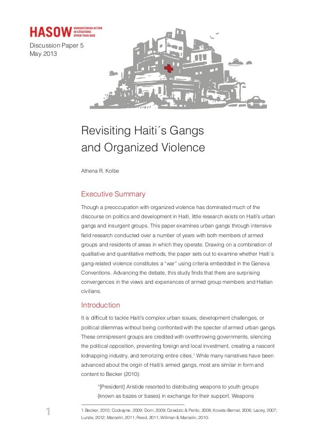 Discussion Paper 5May 2013Revisiting Haiti´s Gangsand Organized ViolenceAthena R. KolbeExecutive SummaryThough a preoccupa...