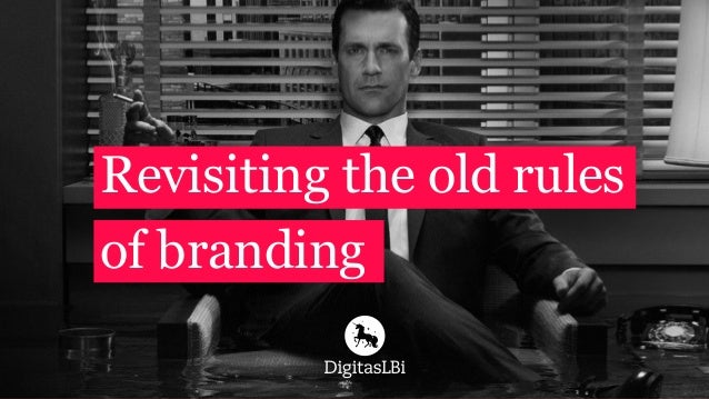 Revisiting the old rules of branding