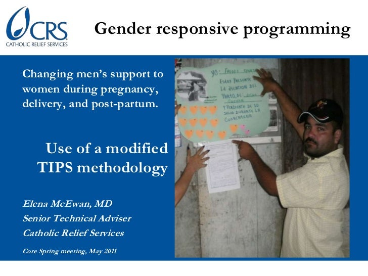 Gender responsive programming<br />Changing men's support to women during pregnancy,  delivery, and post-partum.<br />Use ...