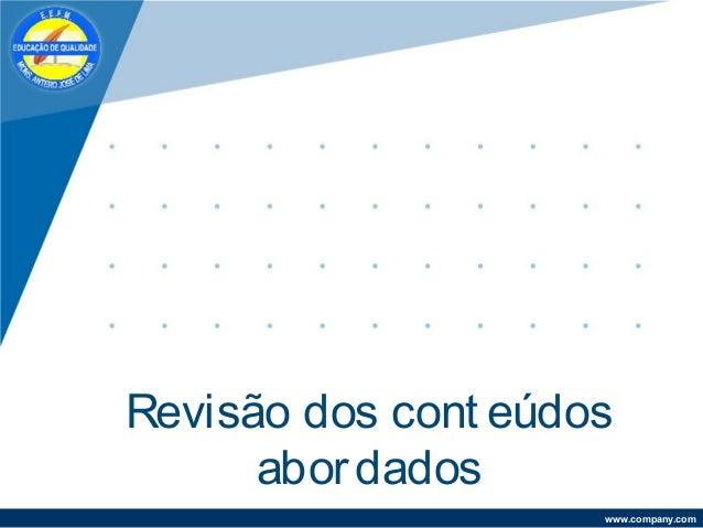 www.company.com Revisão dos cont eúdos abordados
