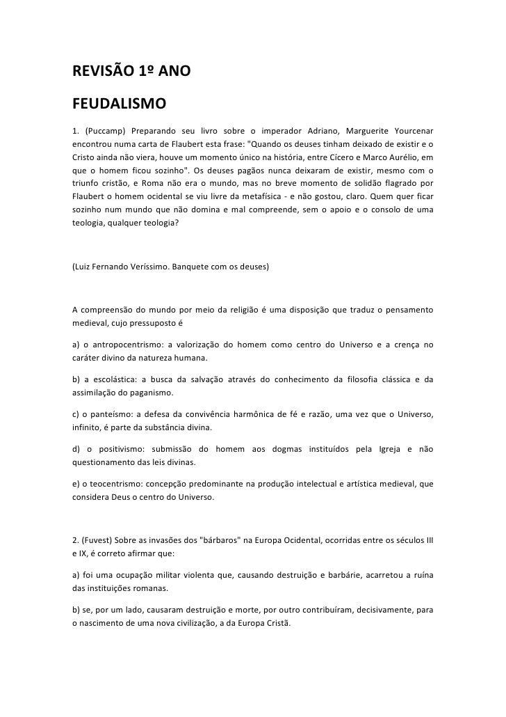 REVISÃO 1º ANOFEUDALISMO1. (Puccamp) Preparando seu livro sobre o imperador Adriano, Marguerite Yourcenarencontrou numa ca...