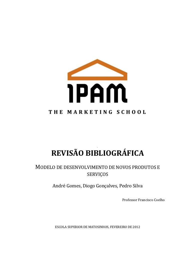 .     REVISÃO BIBLIOGRÁFICAMODELO DE DESENVOLVIMENTO DE NOVOS PRODUTOS E                         SERVIÇOS      André Gomes...