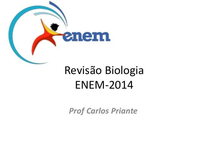 Revisão Biologia ENEM-2014 Prof Carlos Priante