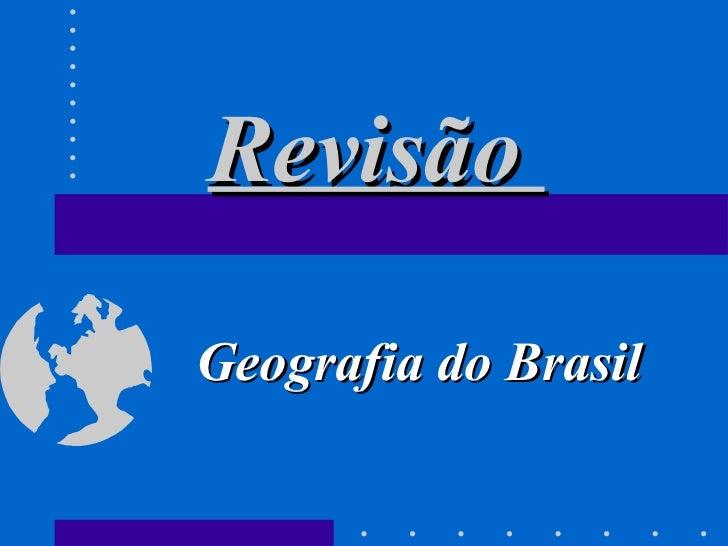 Revisão  Geografia do Brasil