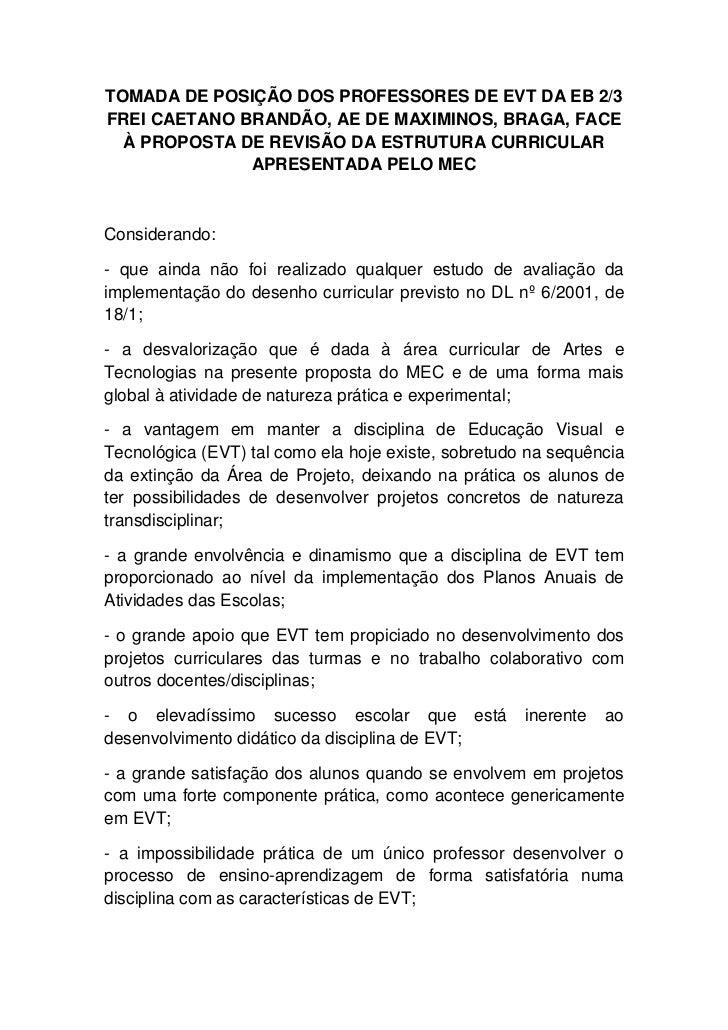 TOMADA DE POSIÇÃO DOS PROFESSORES DE EVT DA EB 2/3FREI CAETANO BRANDÃO, AE DE MAXIMINOS, BRAGA, FACE  À PROPOSTA DE REVISÃ...