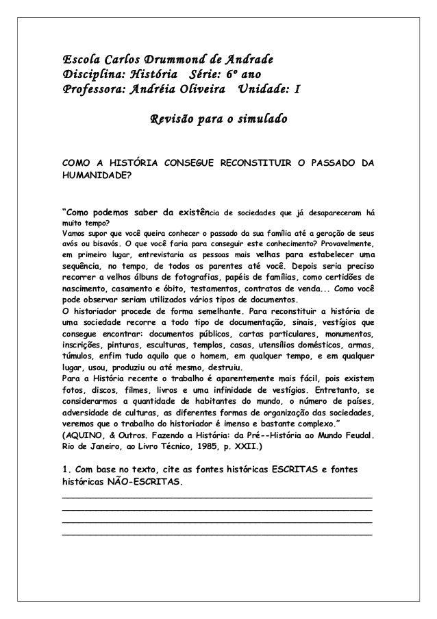 Escola Carlos Drummond de AndradeDisciplina: História Série: 6º anoProfessora: Andréia Oliveira Unidade: IRevisão para o s...
