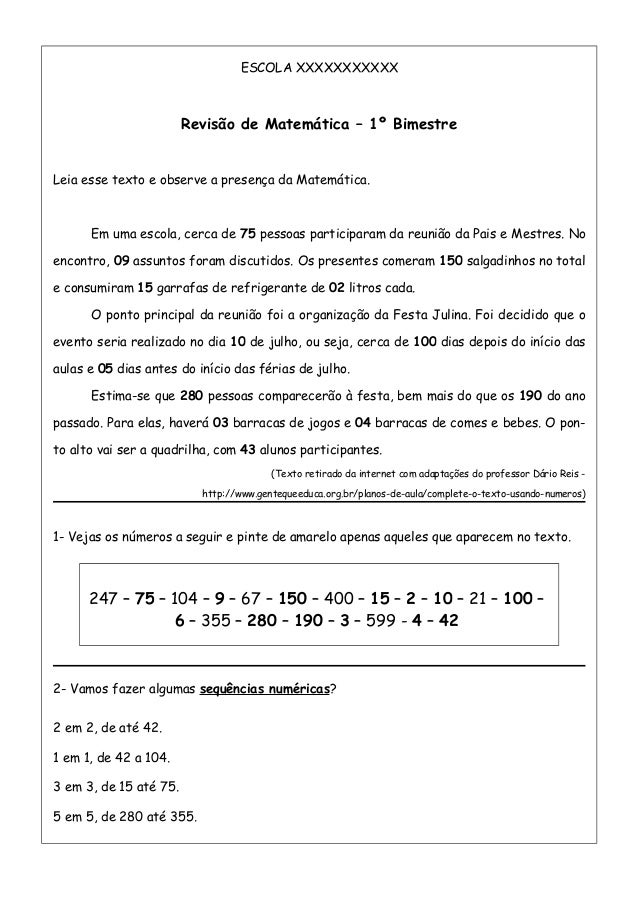 ESCOLA XXXXXXXXXXX Revisão de Matemática – 1º Bimestre Leia esse texto e observe a presença da Matemática. Em uma escola, ...